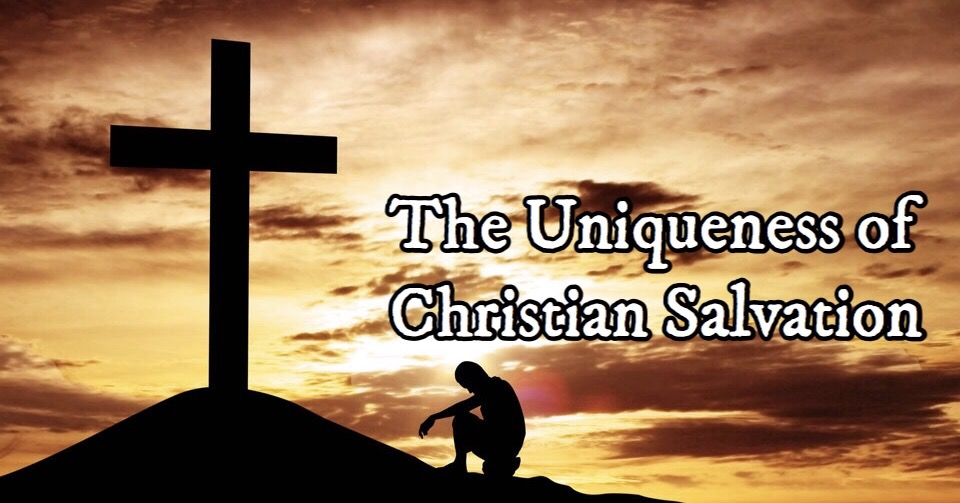 The Uniqueness of Christian Salvation