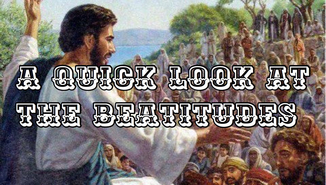 A Quick Look at the Beatitudes